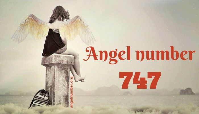 747 Angel Number – Meaning and Symbolism