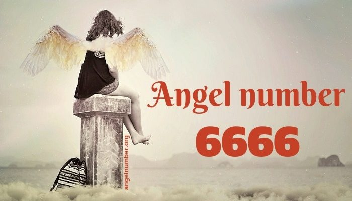 6666 Angel Number – Meaning and Symbolism